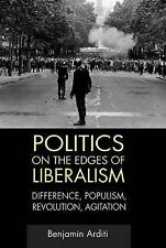 Arditi-Politics On Edges Of Liberalism  BOOK NEW