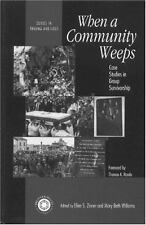 When A Community Weeps: Case Studies In Group Survivorship (Series in Trauma and
