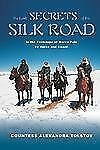 THE SECRETS OF THE SILK ROAD:IN THE FOOTSTEPS OF MARCO POLO  ALEXANDRA TOLSTOY