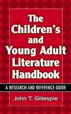 The Children's and Young Adult Literature Handbook: A Research and Reference Gui