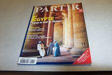 REVUE EGYPTE : PARTIR 32 VOYAGE AU COEUR DE L HISTOIRE