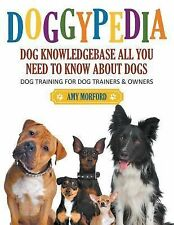 Doggypedia : All You Need to Know about Dogs (Large Print): Dog Training for...