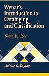 Wynar's Introduction to Cataloging and Classification by Arlene G. Taylor 2000