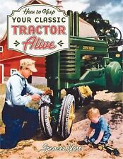 How to Keep Your Classic Tractor Alive