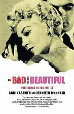 The Bad and the Beautiful : Hollywood in the Fifties by Jennifer MacNair and...
