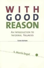 With Good Reason : An Introduction to Informal Fallacies by S. Morris Engel...