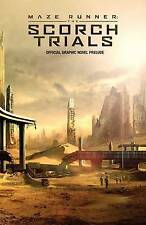 NEW Maze Runner: The Scorch Trials: The Official Graphic Novel Prelude