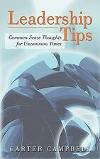 VG, LeadershipTips: Common Sense Thoughts for Uncommon Times, Carter Campbell, 1