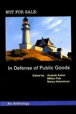 Not For Sale: In Defense Of Public Goods ( Anton, Anatole ) Used - VeryGood