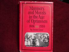 Manners and Morals in the Age of Optimism,1848-1914 by James Laver 1966 HC & DJ