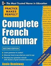 Practice Makes Perfect: Complete French Grammar by Annie Heminway (2012,...
