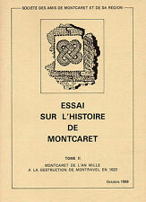 Essai sur l'histoire de MONTCARET + TOME 2 : de 1000 à 1622 + PERIGORD