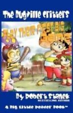 Play Their First Big Game (Buster Bee's Adventures Series #7, the Bugville Critt
