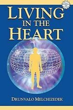 Living in the Heart: How to Enter Into the Sacred Space Within the Heart with CD