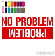 NO PROBLEM PROBLEM FUNNY CAR WINDOW 4 x 4 OFF ROAD VINYL STICKER DECAL STYLE 1