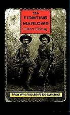 The Fighting Marlows: Men Who Wouldn't be Lynched by Glenn Shirley...