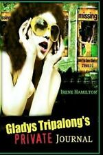 Gladys Tripalong's Private Journal by Irene Hamilton (2011, Paperback)