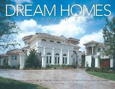 Dream Homes South Florida: An Exclusive Showcase of South Florida's Finest Archi