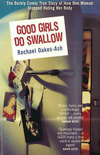 Good Girls Do Swallow: The Darkly Comic True Story of How One Woman Stopped...