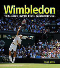 Wimbledon: 101 Reasons to Love Tennis's Greatest, Tiegreen, Mary, Green, David,