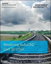 Mastering AutoCAD Civil 3D 2013 : Autodesk Official Training Guide by Kati...