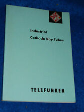TELEFUNKEN industrial cathode RAY TUBES