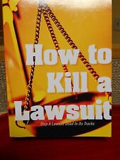 How to Kill a Lawsuit : Stop a Lawsuit Dead in Its Tracks by Brian Turner...