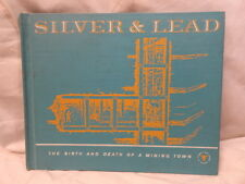 Ralph Moody Silver & Lead Birth & Death of A Mining Town Hardcover Engineering