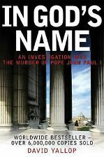 In God's Name: An Investigation Into the Murder of Pope John Paul I, Yallop, Dav