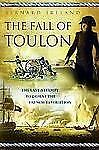 Fall of Toulon : The Royal Navy and the Royalist Last Stand Against the...