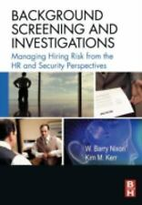 Background Screening and Investigations: Managing Hiring Risk from the-ExLibrary