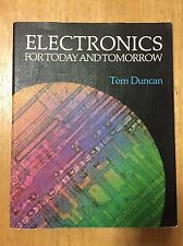Electronics for Today and Tomorrow by Tom Duncan (Paperback, 1988)