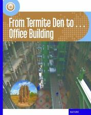 From Termite Den to... Office Building (21st Century Skills Innovation-ExLibrary