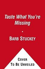 Taste What You're Missing: The Passionate Eater's Guide to Why Good Fo-ExLibrary