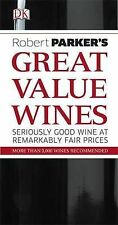 Robert Parker's Great Value Wines: Seriously Good Wine at Remarkably-ExLibrary