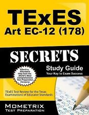 TExES Art EC-12 (178) Secrets Study Guide : TExES Test Review for the Texas...