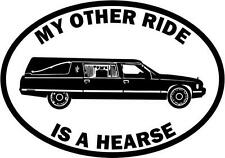 """My Other Ride Is A Hearse Car Window Decor Vinyl Decal Sticker- 6"""" Wide White"""