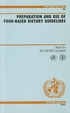 Preparation and Use of Food-based Dietary Guidelines: Report of a Joint FAO/WHO