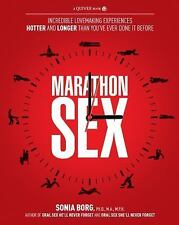 Marathon Sex: Incredible Lovemaking Experiences Hotter and Longer Than You've Ev