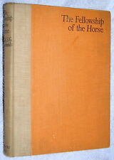 1930~1st edition~FELLOWSHIP OF THE HORSE~S G Goldschmidt~HORSES~SCHOOLING~RIDING