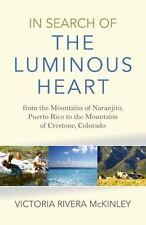 In Search of the Luminous Heart: From the Mountains of Naranjito, Puerto...