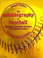 The Autobiography of Baseball : The Inside Story from the Stars Who Played