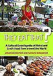 They Eat That?: A Cultural Encyclopedia of Weird and Exotic Food from around the