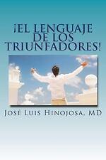 El Lenguaje de Los Triunfadores! by Jose Luis Hinojosa (2015, Paperback)