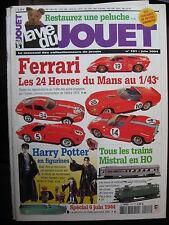 LA VIE DU JOUET N°101 FERRARI 1/43 DU MANS HO MISTRAL HARRY POTTER PENICHE JRD