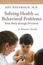 Solving Health and Behavioral Problems from Birth through Preschool: A Parent's