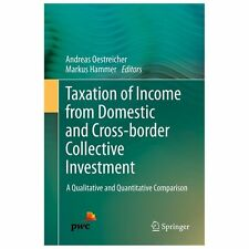 Taxation of Income from Domestic and Cross-Border Collective Investment : A...
