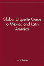 The Global Etiquette Guide to Mexico and Latin America: Everything You Need...