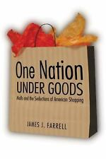 One Nation under Goods : Malls and the Secuctions of American Shopping by...