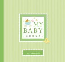 My Baby Journal : A Keepsake for Baby's First Three Years by Alex A. Lluch and